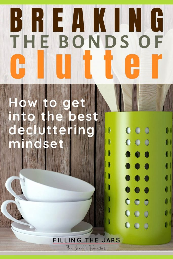 Breaking the clutter mindset
